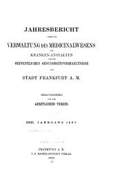 Jahresbericht über die Verwaltung des Medizinalwesens, die Krankenanstalten und die öffentlichen Gesundheitsverhältnisse der Stadt Frankfurt: Bände 31-34