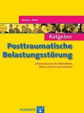 Ratgeber Posttraumatische Belastungsstörung: Informationen für Betroffene, Eltern, Lehrer und Erzieher