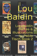 Lou Baldin Quotes & Illustrations by Pablo Tisch Book 2