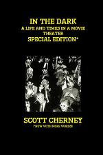 In the Dark: A Life and Times in a Movie Theater (Special Edition)