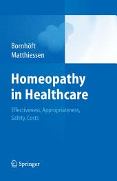 Homeopathy in Healthcare: Effectiveness, Appropriateness, Safety, Costs