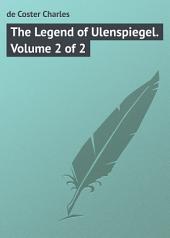 The Legend of Ulenspiegel. Volume 2 of 2