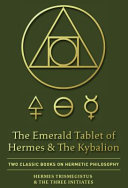 The Emerald Tablet of Hermes   The Kybalion