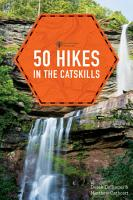 50 Hikes in the Catskills  First Edition   Explorer s 50 Hikes  PDF