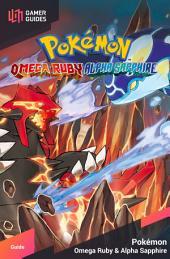 Pokémon Omega Ruby/Alpha Sapphire - Strategy Guide