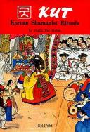 Kut  Korean Shamanist Rituals