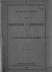 Nuevas leyes sobre organización i atribuciones de los tribunales