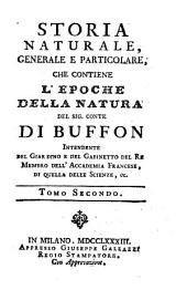 Storia Naturale Generale E Particolare: Che Contiene L'Epoche Della Natura, Volume 2