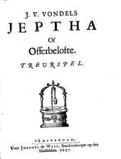J. V. Vondels Jeptha Of Offerbelofte: Treurspel