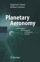 Planetary Aeronomy: Atmosphere Environments in Planetary Systems