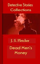 Dead Men's Money: Detective Stories Collections