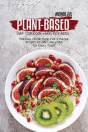 Plant Based Diet Cookbook with Pictures PDF