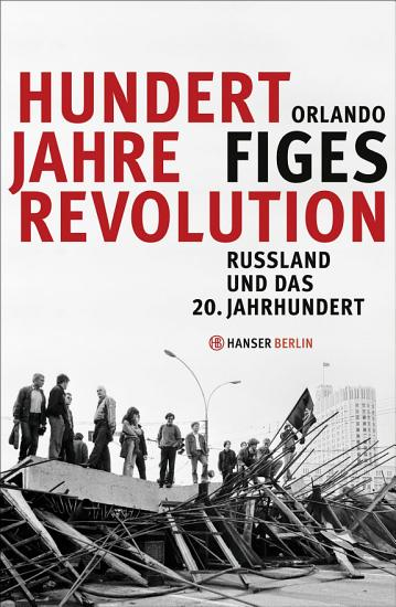 Hundert Jahre Revolution PDF