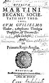 Duellum cum Guillielmo Tooker de primatu regis angliae