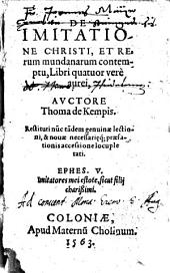 De imitatione Christi, et rerum mundanarum contemptu: libri quatuor vere aurei. Restituti nu[n]c ta[n]dem genuinae lectioni, & novae necessarieq[ue] praefationis accessione locupletati ...