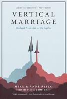 Vertical Marriage  A Godward Preparation for Life Together PDF