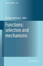 Functions: selection and mechanisms