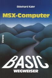 BASIC-Wegweiser für MSX-Computer: Datenverarbeitung mit MSX-BASIC unter MSX-DOS
