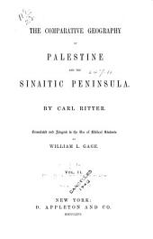 The Comparative Geography of Palestine and the Sinaitic Peninsula: Volume 2