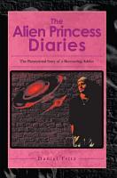 The Alien Princess Diaries PDF