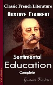 Sentimental Education, Complete: Classic French Literature