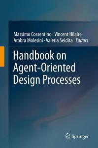 Handbook on Agent Oriented Design Processes PDF