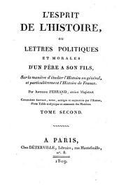 L' esprit de l'Histoire ou lettres politiques et morales d'un père à son fils: sur la manière d'étudier l'Histoire en général et particulièrement l'Histoire de France, Volume2