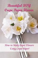 Beautiful DIY Crepe Paper Flower
