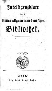 Jntelligenzblatt der Neuen allgemeinen deutschen Bibliothek: 1797