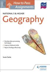 How to Pass National 5 and Higher Assignments: Geography