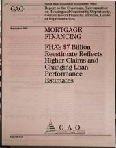Mortgage Financing: FHA's $7 Billion Reestimate Reflects Higher Claims and Changing Loan Performance Estimates
