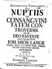 Diss. theol. de nuptiis ob consanguinitatem controversis