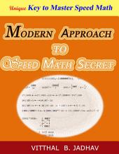 Modern Approach to Speed Math Secret: Key to Master Speed Math