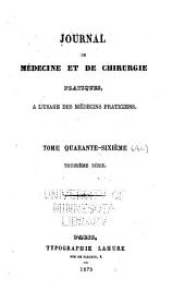 Journal de médecine et de chirurgie pratiques: à l'usage des médecins praticiens, Volume46