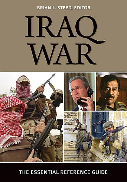 Iraq War  The Essential Reference Guide