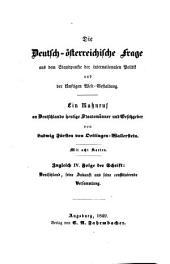 Die Deutsch-österreichische Frage aus dem Standpunkte der internationalen Politik und der künftigen Welt-Gestaltung: ein Mahnruf an Deutschlands heutige Staatsmänner und Gesetzgeber