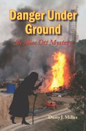 Danger Under Ground: An Alice Ott Mystery