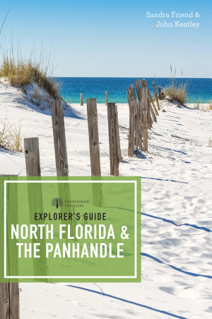 Explorer s Guide North Florida   the Panhandle  Third Edition   Explorer s Complete  PDF