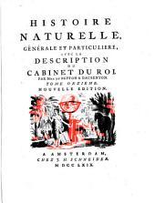Histoire naturelle generale et particuliere avec la description du cabinet du Roi ; Nouvelle edition: Volume11