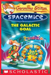 The Galactic Goal (Geronimo Stilton Spacemice #4)