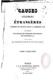 Causes célèbres étrangères publiées en France pour la première fois, et traduites de l'anglais, de l'espagnol, de l'italien, de l'allemand, etc