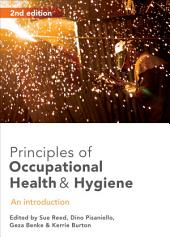 Principles of Occupational Health and Hygiene: An introduction