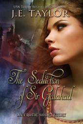 The Seduction of Sir Galahad