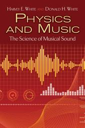 Physics and Music: The Science of Musical Sound