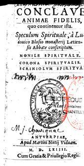 Conclave animae fidelis quo continentur ista : Speculum spirituale - Monile spirituale - Corona spiritualis - Scriniolum spirituale