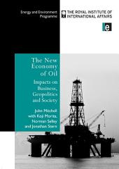 The New Economy of Oil: Impacts on Business, Geopolitics and Society.