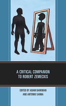 A Critical Companion to Robert Zemeckis PDF