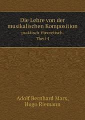 Die Lehre von der musikalischen Komposition: Band 1