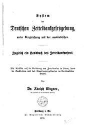System der Deutschen Zettelbankgegetzgebung unter Vergleichung mit der Ausländischen. Zugleich ein Handbuch des Zettelbankwesens