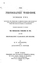 The Phonographic Word-book Number Two ...: Intended Immediately to Succeed the Phonographic Word-book No. One, and the Phonographic Class-book and Reader, Issue 2